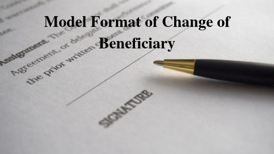 Model Format of Change of Beneficiary