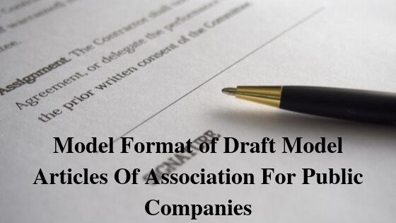 Model Format of Draft Model Articles Of Association For Public Companies