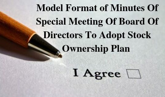 Model Format of Minutes Of Special Meeting Of Board Of Directors To Adopt Stock Ownership Plan