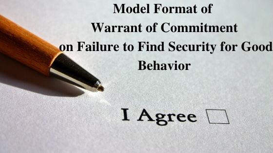 Model Format of Warrant of Commitment on Failure to Find Security for Good Behavior