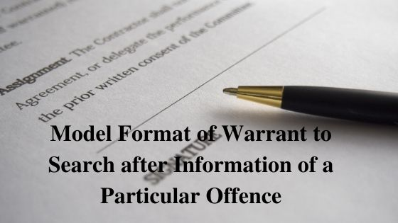 Model Format of Warrant to Search after Information of a Particular Offence
