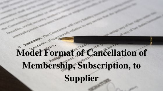 Model Format of Cancellation of Membership Subscription to Supplier