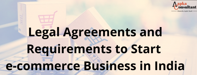 Legal Agreements and Requirements to Start e-commerce Business in India