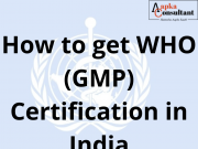 How to get WHO (GMP) Certification in India