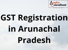 GST Registration in Arunachal Pradesh