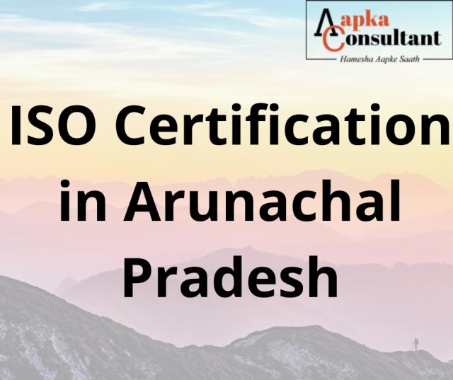 ISO Certification in Arunachal Pradesh