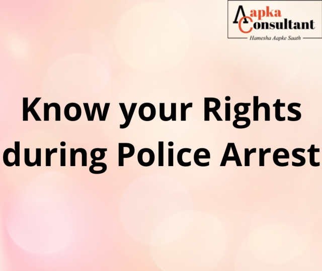 Know your Rights during Police Arrest