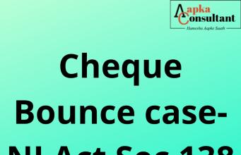 Cheque Bounce case- NI Act Sec 138