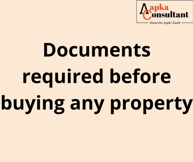 Documents required before buying any property