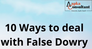 10 Ways to deal with False Dowry (498A) Cases