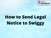 How To Send Legal Notice to Swiggy