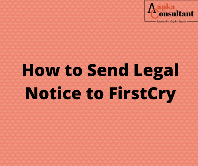How To Send Legal Notice to Firstcry