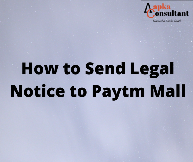 How To Send Legal Notice to Paytm Mall