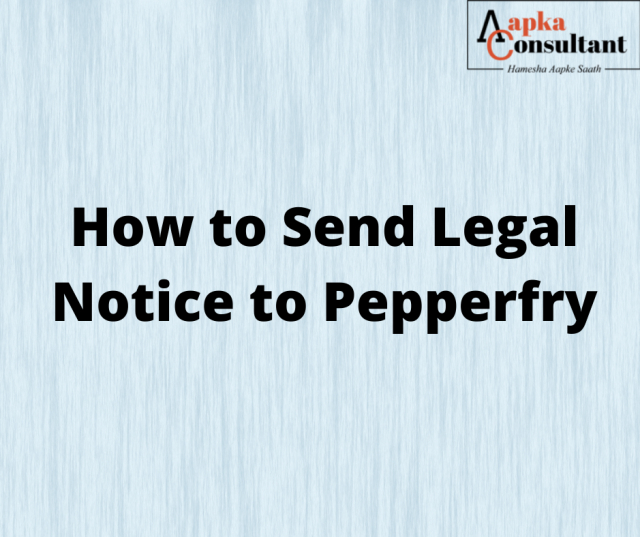 How To Send Legal Notice to Pepperfry