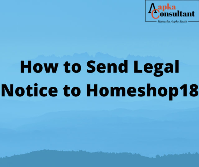 How To Send Legal Notice to Homeshop