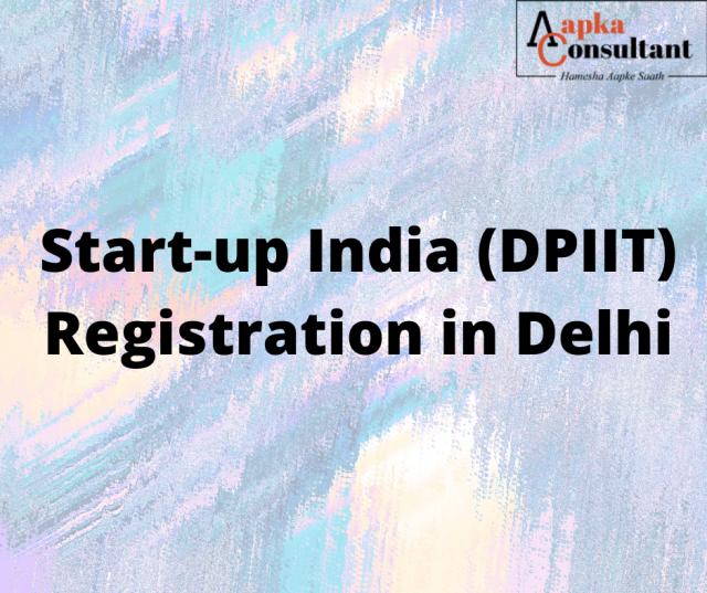 Start-up India (DPIIT) Registration in Delhi