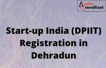 Start-up India (DPIIT) Registration in Dehradun