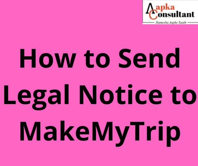 How to Send Legal Notice to MakeMyTrip