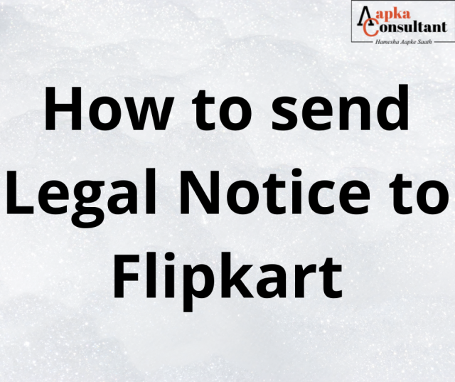 How to send Legal Notice to Flipkart